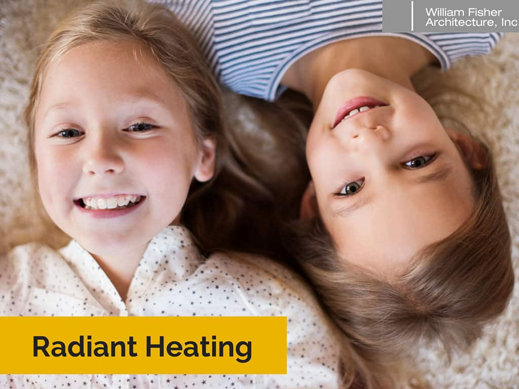 Radiant Heating - William Fisher Architecture-santa cruz, ca